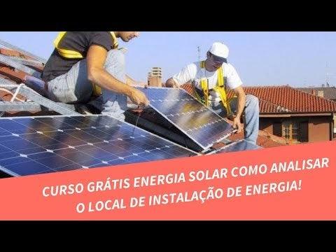 CURSO GRÁTIS ENERGIA SOLAR COMO ANALISAR O LOCAL DE INSTALAÇÃO DE ENERGIA