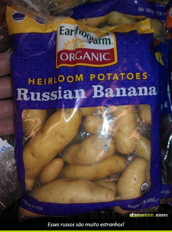 Banana russa parece com nossas batatas, opsss!!