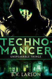 Technomancer by B. V. Larson