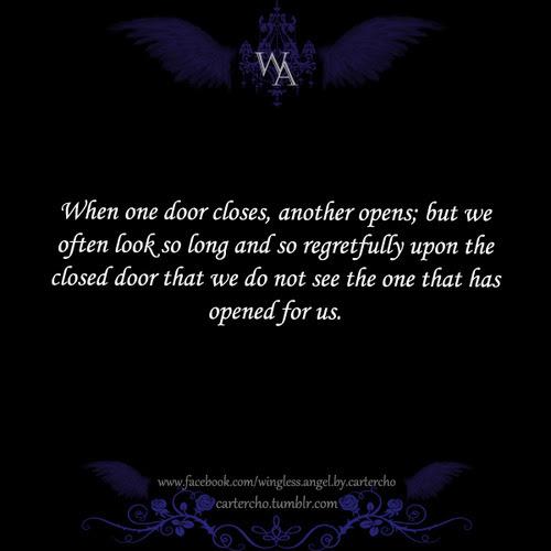 When One Door Closes Another Door Opens But We So Often Look So