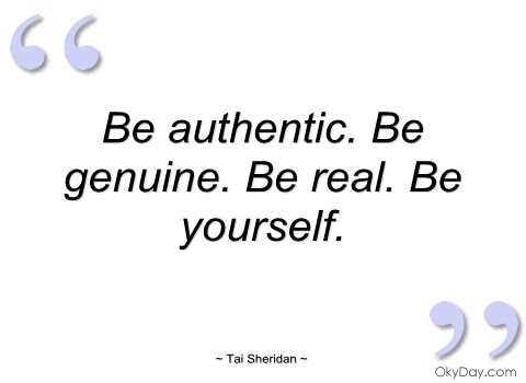 Quotes About Be Authentic 545 Quotes