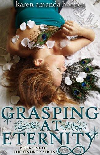 Grasping at Eternity (The Kindrily) by Karen Amanda Hooper