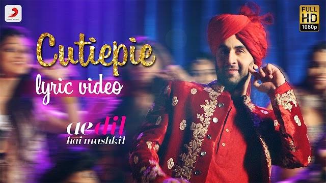 Cutiepie Lyrics in Hindi - Ae Dil Hai Mushkil