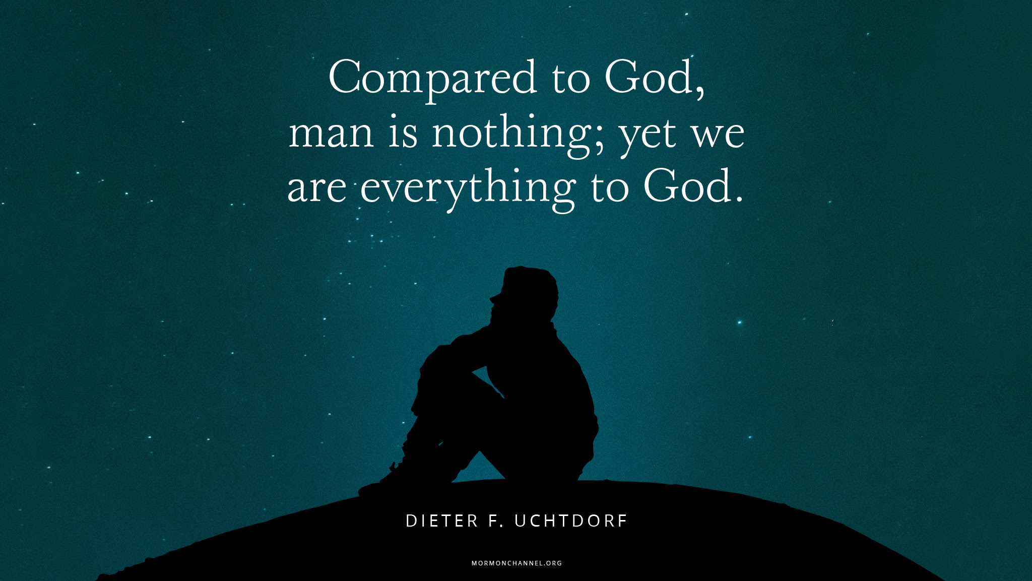 Daily Quote We Are Everything To God Mormon Channel