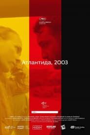 Атлантида, 2003 online magyarul videa letöltés uhd dvd 2018