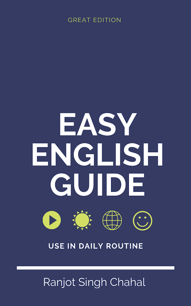 Easy English Guide: Use in Daily Routine ( Great Edition ,Ranjot Singh Chahal)