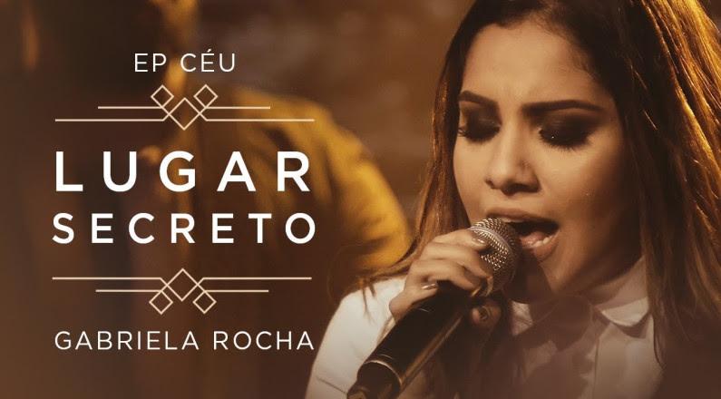 Lugar Secreto - Gabriela Rocha (Clipe Oficial)
