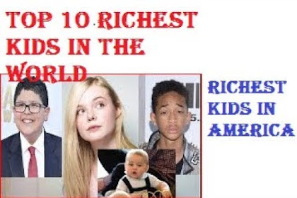 Top 10 Richest Kids in the World
