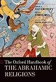 The Oxford Handbook of the Abrahamic Religions (Oxford Handbooks)