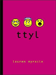 Ttyl: Talk to You Later (Internet Girls Series #1)