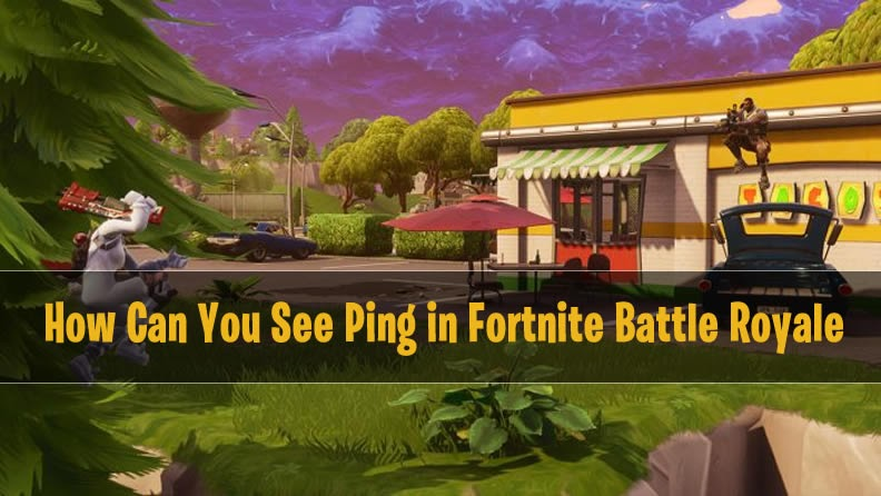 How To Get A Better Ping In Fortnite