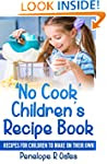 'No Cook' Children's Cookbook: Recipe...