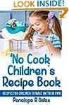'No Cook' Children's Cookbook: Recipe...