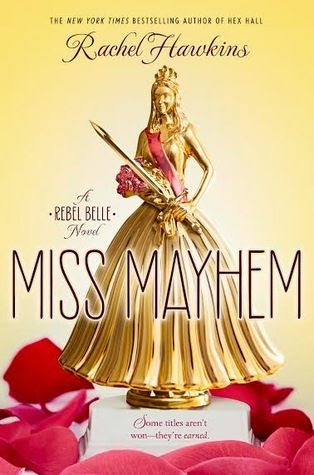 Miss Mayhem (Rebel Belle, #2) by Rachel Hawkins