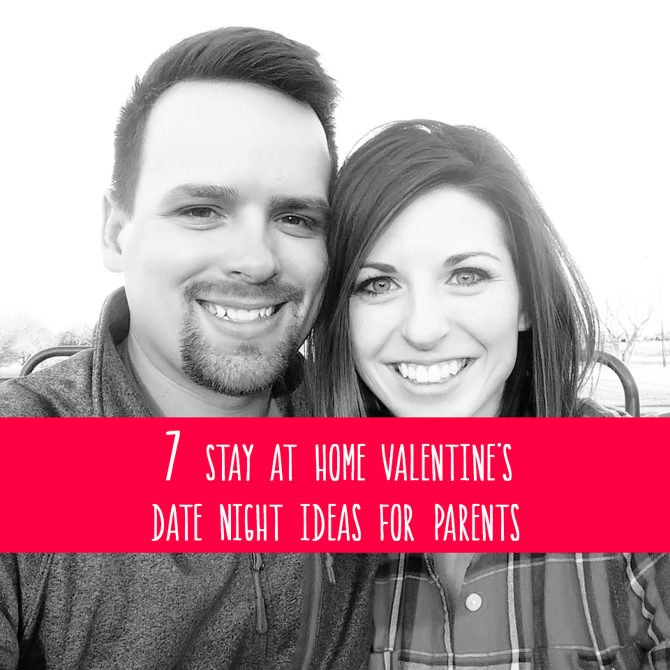 7 Stay At Home Valentines Date Night Ideas For Parents Becky