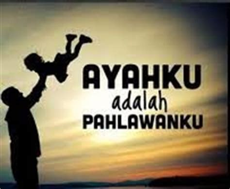 ayah pahlawanku