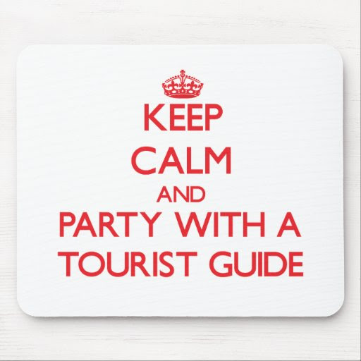 Keep Calm and Party With a Tourist Guide Mouse Pad