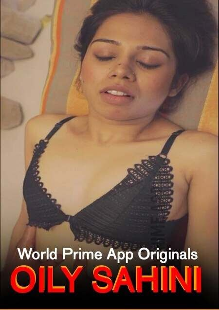 18+ Oily Sahini 2020 WorldPrime Video 720p Download