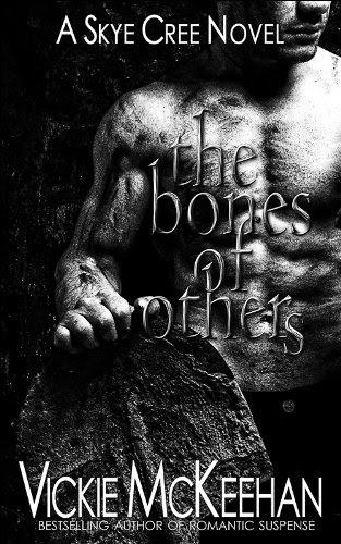 The Bones of Others (A Skye Cree Novel -- Book One 1) by Vickie McKeehan