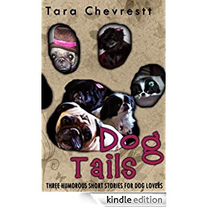 Dog Tails: Three Humorous Short Stories for Dog Lovers