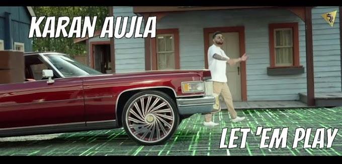 Let 'em Play Lyrics - Karan Aujla