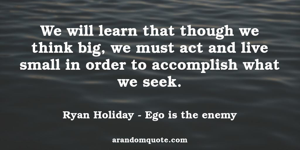 Best Image Quotes From Ego Is The Enemy Book A Random Quote
