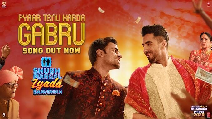 Pyar Tedu Karda Gabru Song Lyrics | Shubh Mangal Zyada Saavdhan | Ayushmann Khurrana, Jeetu |Yo Yo Honey Singh |Romy