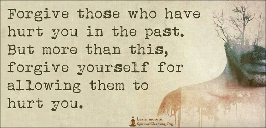 Forgive Those Who Have Hurt You In The Past But More Than This