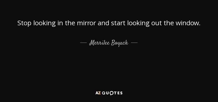 Stop Looking In The Rearview Mirror Quote Merrilee Boyack Quote