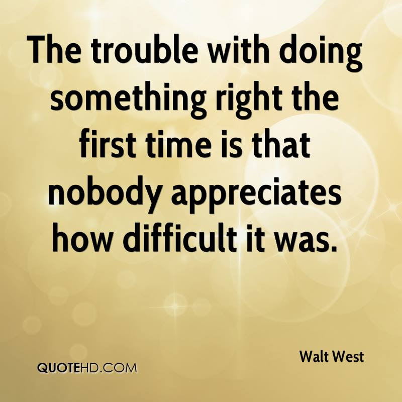 Best Ever Do It Right The First Time Quotes