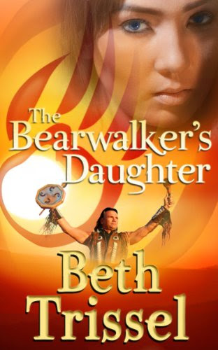 The Bearwalker's Daughter (The Native American Warrior Series) by Beth Trissel