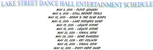 Lake St Dance Hall music schedule, May, 2013 by trudeau