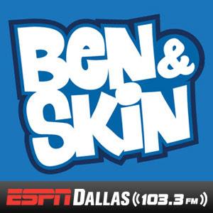 Espn Dallas The Ben Skin Show Podcenter Espn Radio