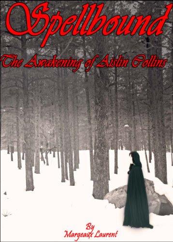 Spellbound: The Awakening of Aislin Collins (Spellbound Series)