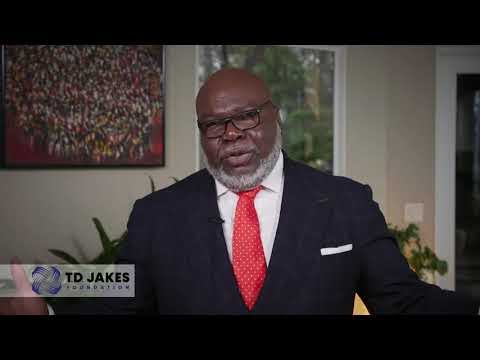The T.D. Jakes Foundation - Empowering Future Generations