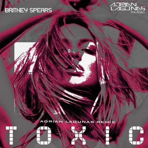 Britney Spears - Toxic (Adrian Lagunas Remix)