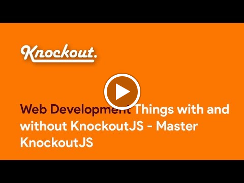 Things with and without KnockoutJS  You can buy our courses on  SkillBakery.com   http://skillbakery.com/course/master-knockoutjs-javascript  and on Udemy.com  https://www.udemy.com/master-knockoutjs-javascript