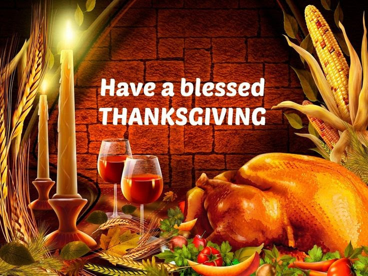 Have a blessed thanksgiving thanksgiving happy thanksgiving happy turkey day