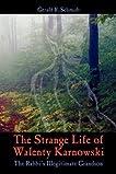 The Strange Life of Walenty Karnowski: The Rabbi's Illegitimate Grandson