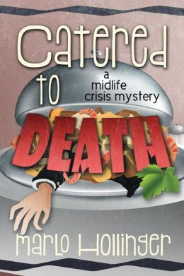 Catered to Death: A Midlife Crisis Mystery