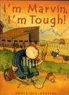 I'm Marvin, I'm Tough