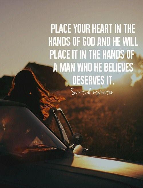 Place Your Heart In The Hands Of God And He Will Place It In The