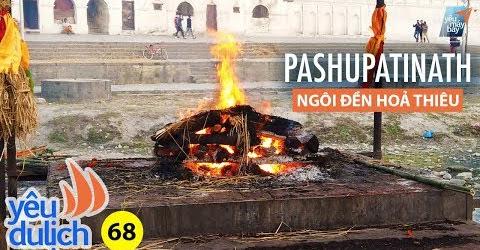 YDL #68: NEPAL #2: Ngôi đền hoả thiêu người chết ở Kathmandu | Yêu Máy Bay