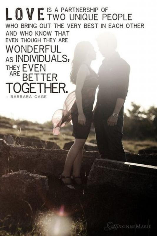 Love Is A Partnership Of Two Unique People Who Bring Out The