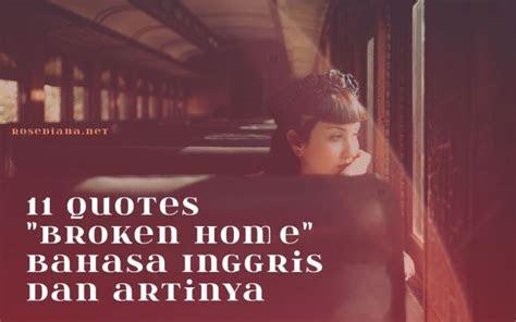 quotes broken home bahasa inggris  artinya