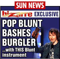 Blunt Bashes Burglar with Blunt Instrument - Sun Headline
