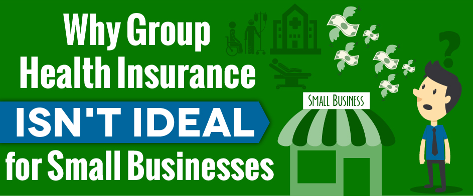 Infographic - Why Group Health Insurance Isn't Ideal for ...