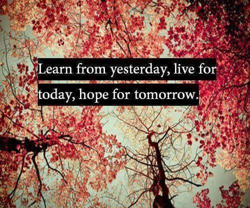 Learn From Yesterday Live For Today Hope For Tomorrow Tattoo Learn