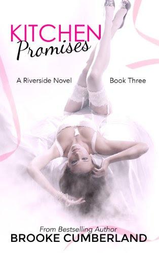 Kitchen Promises (Riverside Trilogy, #3) (The Riverside Trilogy) by Brooke Cumberland