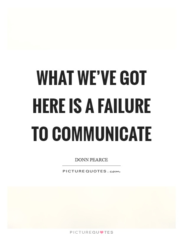 What Weve Got Here Is A Failure To Communicate Picture Quotes